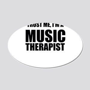 Trust Me, Im A Music Therapist Wall Decal