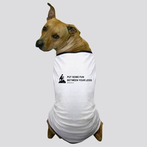 Put some fun between your legs / Gym humor Dog T-S