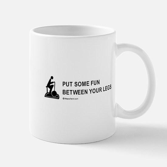 Put some fun between your legs / Gym humor Mug