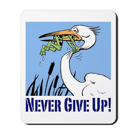 Dont Give Up3.Jpg Mousepad