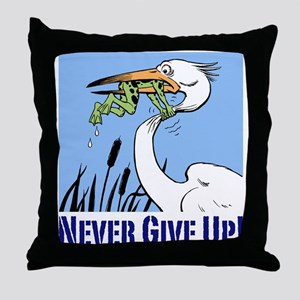 Dont Give Up3 Throw Pillow