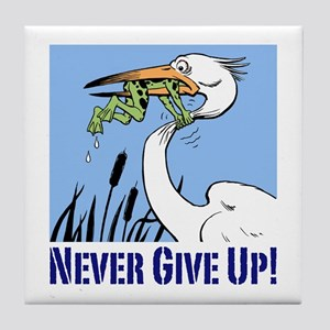 Dont Give Up3 Tile Coaster
