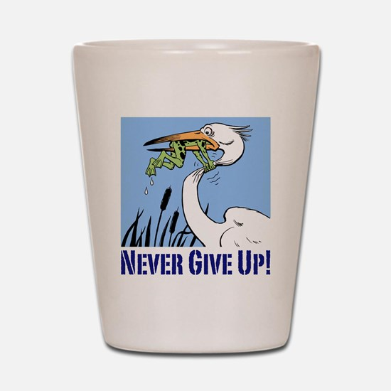 Dont Give Up3.jpg Shot Glass