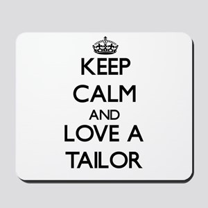 Keep Calm and Love a Tailor Mousepad