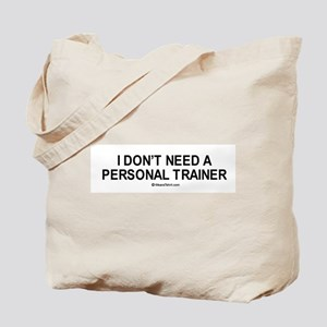 I don't need a personal trainer / Gym humor Tote B