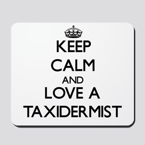 Keep Calm and Love a Taxidermist Mousepad