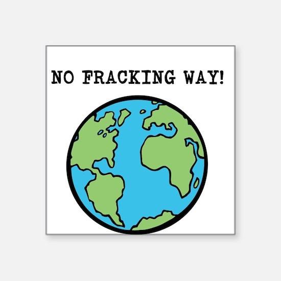 """Cute No fracking Square Sticker 3"""" x 3"""""""