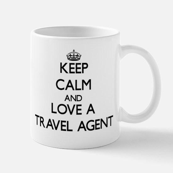 Keep Calm and Love a Travel Agent Mugs