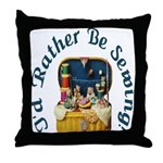 I'd Rather Be Sewing! Throw Pillow