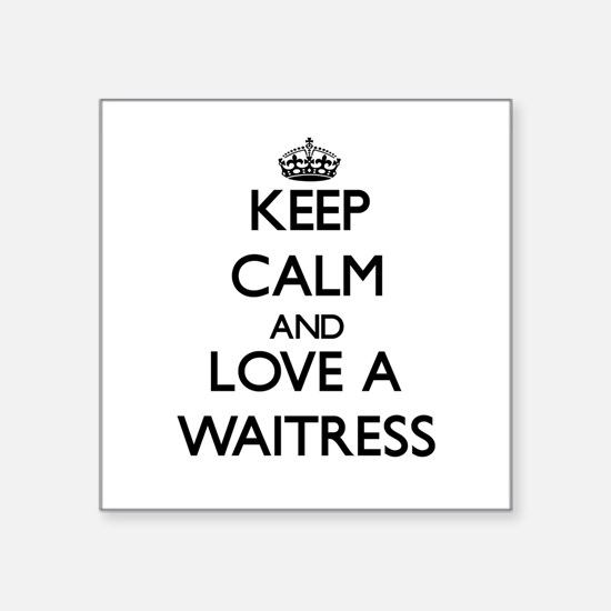 Keep Calm and Love a Waitress Sticker
