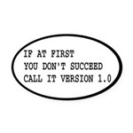 Call It Version 1.0 Computer Joke Oval Car Magnet