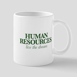 Human Resources Live the Dream 11 oz Ceramic Mug