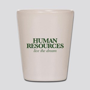 Human Resources Live the Dream Shot Glass