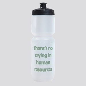 There's No Crying In Human Resources Sports Bottle