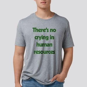 There's No Crying In Human Mens Tri-blend T-Shirt