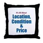 Location, Condition and Price Throw Pillow