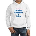 Location, Condition and Price Hooded Sweatshirt