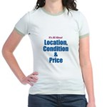 Location, Condition and Price Jr. Ringer T-Shirt