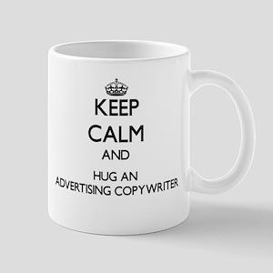 Keep Calm and Hug an Advertising Copywriter Mugs