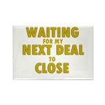 Waiting For my Next Deal to C Rectangle Magnet (10