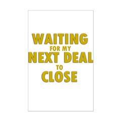 Waiting For my Next Deal to C Posters