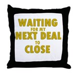 Waiting For my Next Deal to C Throw Pillow