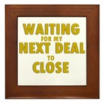 Waiting For my Next Deal to C Framed Tile