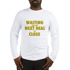 Waiting For my Next Deal to C Long Sleeve T-Shirt