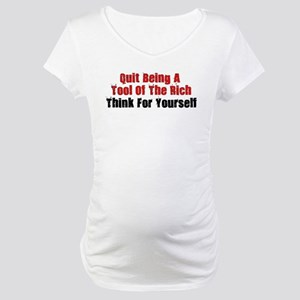 Tool Of The Rich Maternity T-Shirt