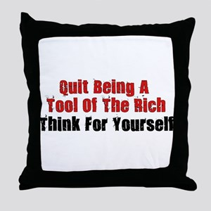 Tool Of The Rich Throw Pillow