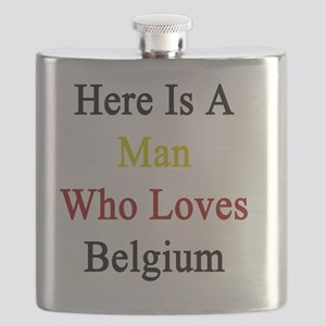 Here Is A Man Who Loves Belgium  Flask