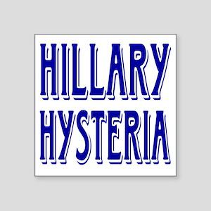 """HILLARY HYSTERIA Square Sticker 3"""" x 3"""""""