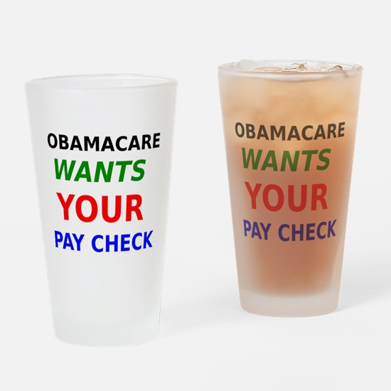 Obamacare Wants Your Paycheck Drinking Glass