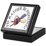 I'd Rather Be Fishing! Keepsake Box