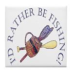 I'd Rather Be Fishing! Tile Coaster