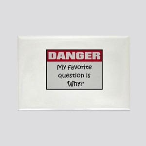 DANGER: Why? Rectangle Magnet