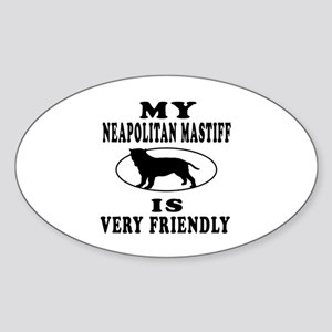 My Neapolitan Mastiff Is Very Friendly Sticker (Ov