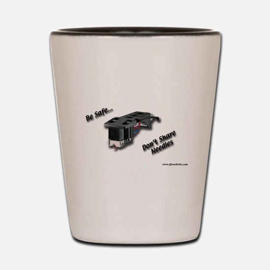 Be Safe...Dont Share Needles Shot Glass