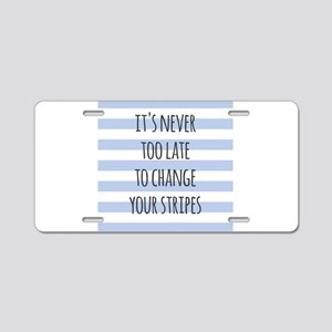 Change your stripes Aluminum License Plate