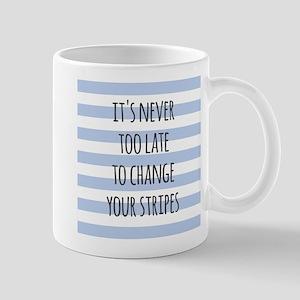 Change your stripes Mugs