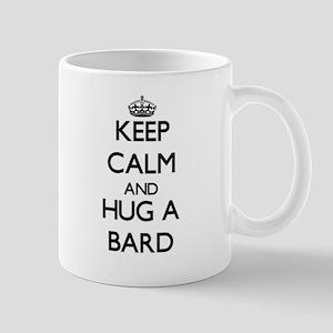 Keep Calm and Hug a Bard Mugs