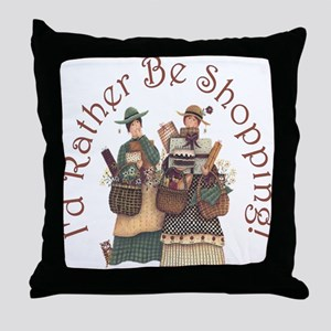 I'd Rather Be Shopping! Throw Pillow