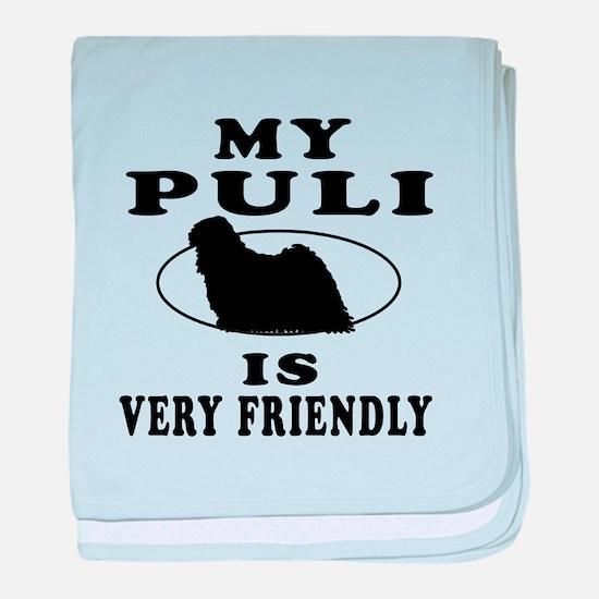 My Puli Is Very Friendly baby blanket