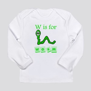 W Is For Worm Long Sleeve T-Shirt