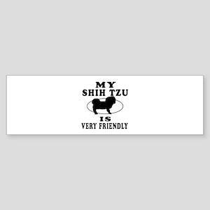 My Shih Tzu Is Very Friendly Sticker (Bumper)