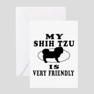 My Shih Tzu Is Very Friendly Greeting Card