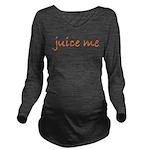 juice me 10 Long Sleeve Maternity T-Shirt