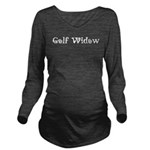 Golf Widow Long Sleeve Maternity T-Shirt