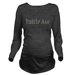 BattleAxe10 Long Sleeve Maternity T-Shirt