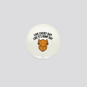 Live Every Day Like It's Hump Day Mini Button
